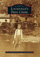 Louisville's Fern Creek [Images of America] [KY] [Arcadia Publishing]