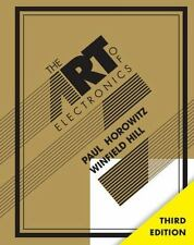 The Art of Electronics by Paul Horowitz and Winfield Hill (2015, Hardcover, Revi