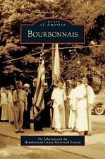 Bourbonnais by Vic Johnson and Bourbonnais Grove Historical Society (2006)