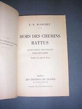Alpinisme R. Blanchet hors des chemins battus ascensions dans les Alpes 1932