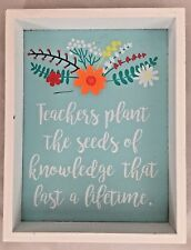 "Wood 7X9"" Sign: TEACHERS Plant the Seeds of Knowledge that Last Forever"