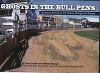Ghosts in the Bull Pens - Speedway Racing at the Sydney Showground Royale