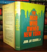 Osborn, John Jay MAN WHO OWNED NEW YORK  1st Edition 1st Printing