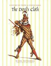 The Devil's Cloth: A History of Stripes and Striped Fabric (Hardback or Cased Bo