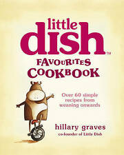The Little Dish Favourites Cookbook: Over 60 Simple Recipes from Weaning Onwards