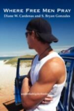 Where Free Men Pray: Part Two...Under the Big Sky (Paperback or Softback)
