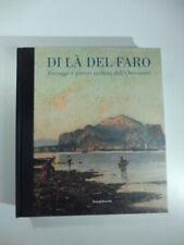 Di la' del faro. Paesaggi e pittori siciliani dellÂ'Ottocento, 2014