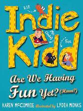 Indie Kidd: Are We Having Fun Yet? (Hmm?), McCombie, Karen, Excellent Book