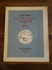 Effel, Jean, La vie Naive d'Adam et Eve rené Julliard 1946 Illustré