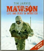 MAWSON LIFE AND DEATH IN ANTARCTICA ~ Tim Jarvic ~  As new