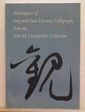 Masterpieces of Sung and Yuan Dynasty Calligraphy 1981 Wong Crawford Chinese
