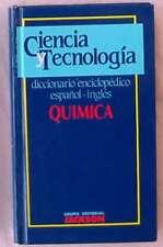 QUÍMICA - DICCIONARIO  ENCICLOPÉDICO ESPAÑOL / INGLÉS - ED. JACKSON 1989 - VER