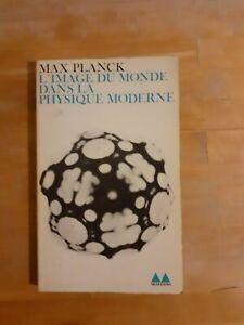 Max Planck - L'image du monde dans la physique moderne - Gonthier (1963)