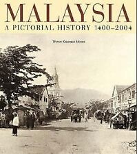 MALAYSIA:A PICTORIAL HISTORY 1400 - 2004 By Wendy Khadijah Moore - Hardcover New