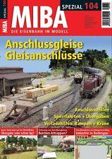 MIBA Spezial 104 - Anschlussgleise Gleisanschlüsse