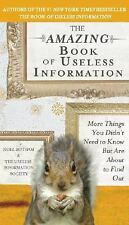 The Amazing Book of Useless Information : More Things You Didn't Need to Know...