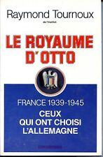LE ROYAUME D'OTTO - Raymond Tournoux 1982 - Guerre 39-45
