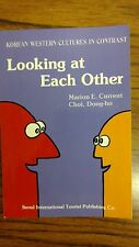 Looking at each other: Korean, Western cultures in contrast 1983 by Marion E Cu