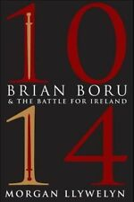 1014: Brian Boru & the Battle for Ireland by Morgan Llywelyn (Paperback, 2014)