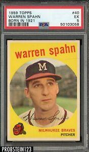 1959 Topps #40 Warren Spahn Milwaukee Braves HOF Born In 1921 PSA 5 EX