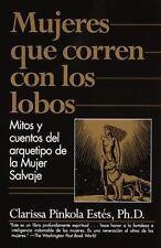 Mujeres que Corren con los Lobos: Mitos y Cuentos del Arquetipo de la Mujer Salv