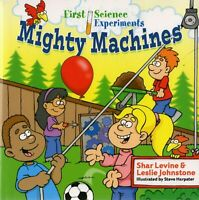2004 First Science Experiments Mighty Machines by Shar Levine & Leslie Johnstone