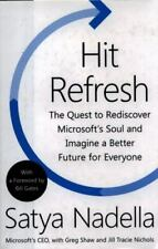 Hit Refresh : The Quest to Rediscover Microsoft's Soul and Imagine a Better...