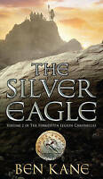 The Silver Eagle (The Forgotten Legion Chronicles), Kane, Ben, Very Good Book