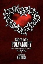 Pagan Polyamory : Becoming a Tribe of Hearts by Raven Kaldera (2005, Paperback)