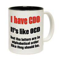 Funny Mugs - I Have CDO Like OCD But In Order - Joke Gift Christmas NOVELTY MUG