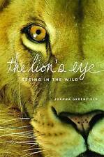 The Lion's Eye: Seeing in the Wild, Greenfield, Joanna, New Book