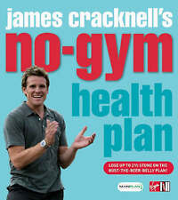 Good, James Cracknell's No-Gym Health Plan: Lose Up to Two and a Half Stone on t