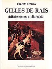 """GILLES DE RAIS. DELITTI E CASTIGO DI """"BARBABLU'"""" - ERNESTO FERRERO"""