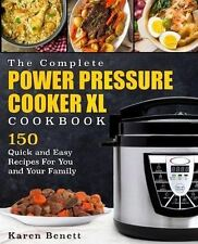 The Complete Power Pressure Cooker XL Cookbook: 150 Quick and Easy Recipes