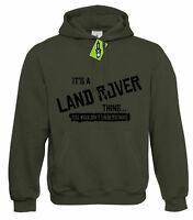 Mens It's a LAND ROVER thing... you wouldn't understand Hoodie Hoody S - 4XL