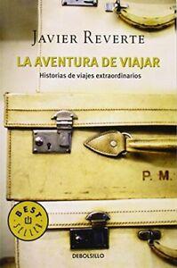 La aventura de viajar: Historias de viajes extraordinarios (BEST SELLER)