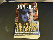 The End of the Dream & Other True Crime Cases by Ann Rule (Paperback, 1998)