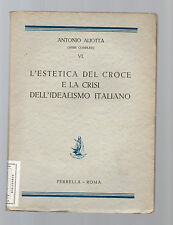 l estetica del croce e la crisi dell idealismo italiano -  - antonio aliotta