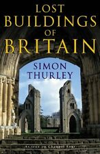 Lost Buildings of Britain,Simon Thurley