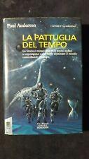 Poul Anderson: La pattuglia del tempo Mondadori, 1994 Prima ed