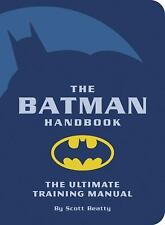 NEW - The Batman Handbook: The Ultimate Training Manual by Beatty, Scott