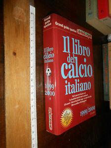 LIBRO - IL LIBRO DEL CALCIO ITALIANO 1999/2000=TUTTI I GIOCATORI DI SERIE A E B