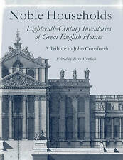 Noble Households: Eighteenth Century Inventories of Great English Houses -