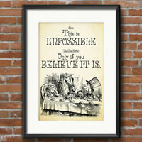 ALICE IN WONDERLAND Print Decorations Gift Art Mad Hatter This is Impossible 114