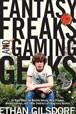 Fantasy Freaks and Gaming Geeks: An Epic Quest for Reality Among Role Players, O
