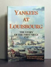 Yankees at Louisbourg, Story of the First Siege 1745