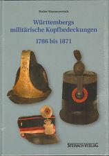 1305: Württembergs militärische Kopfbedeckungen 1786 - 1871