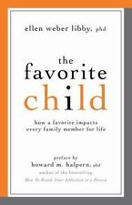The Favorite Child: How a Favorite Impacts Every Family Member for Life Libby,
