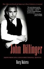 John Dillinger: The Life and Death of America's First Celebrity Criminal (Paperb