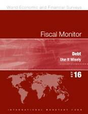 Fiscal Monitor: Debt, Use it Wisely by International Monetary Fund (IMF)...